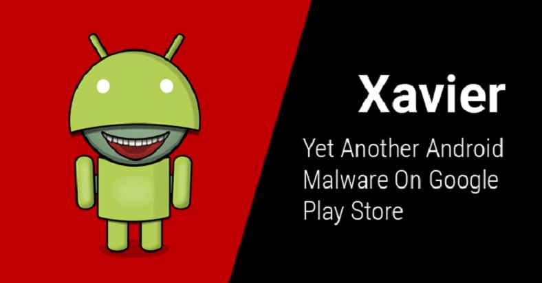 Android'deki Yeni Virüs Xavier, Kişisel Bilgilerinizi Çalıyor!