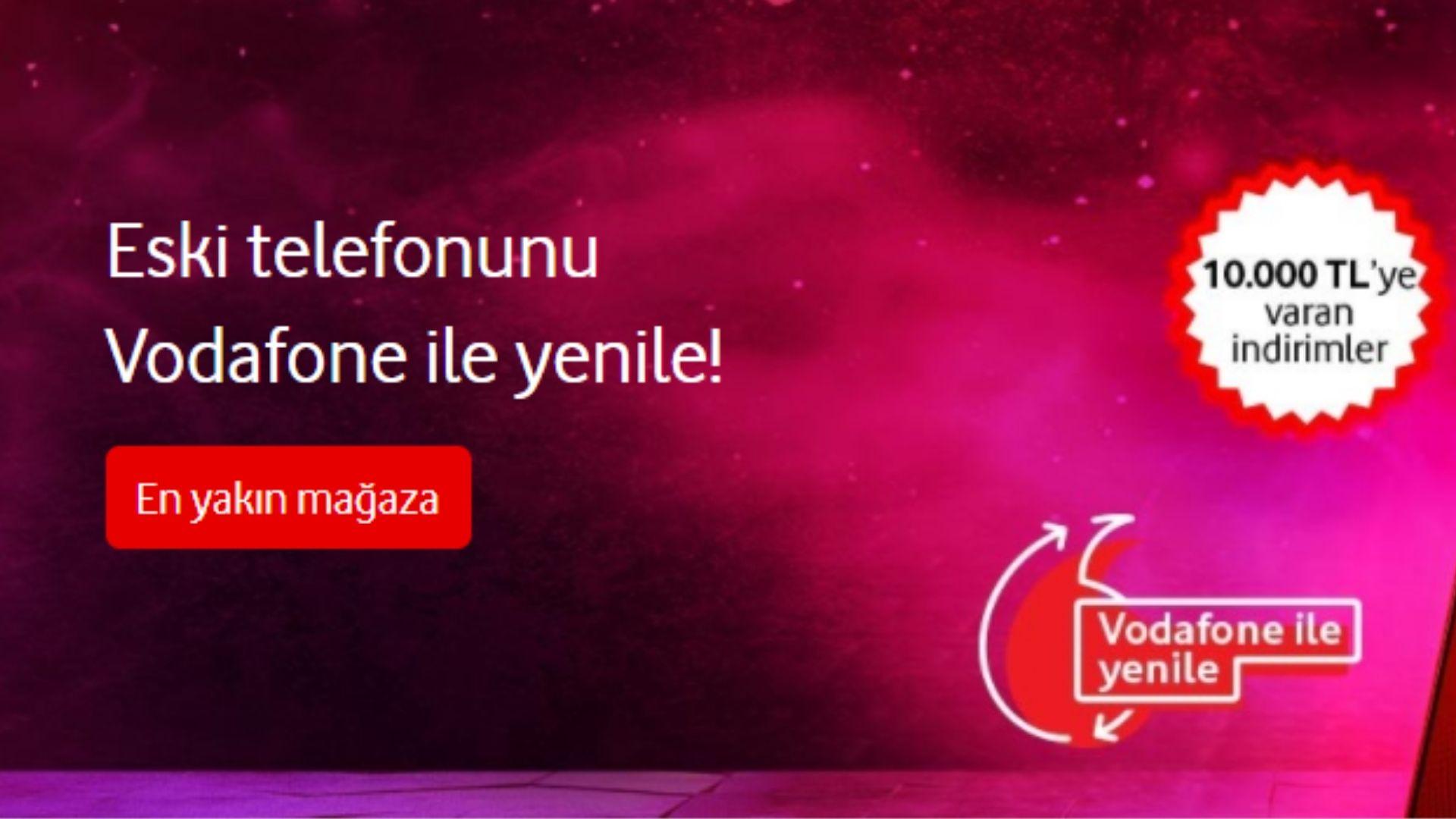 Vodafone eskiyi getir yeniyi götür kampanyası