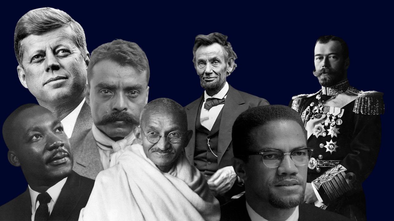 Kennedy, King, Zapata, Gandhi, Lincoln, Malcolm X, II. Nicholas